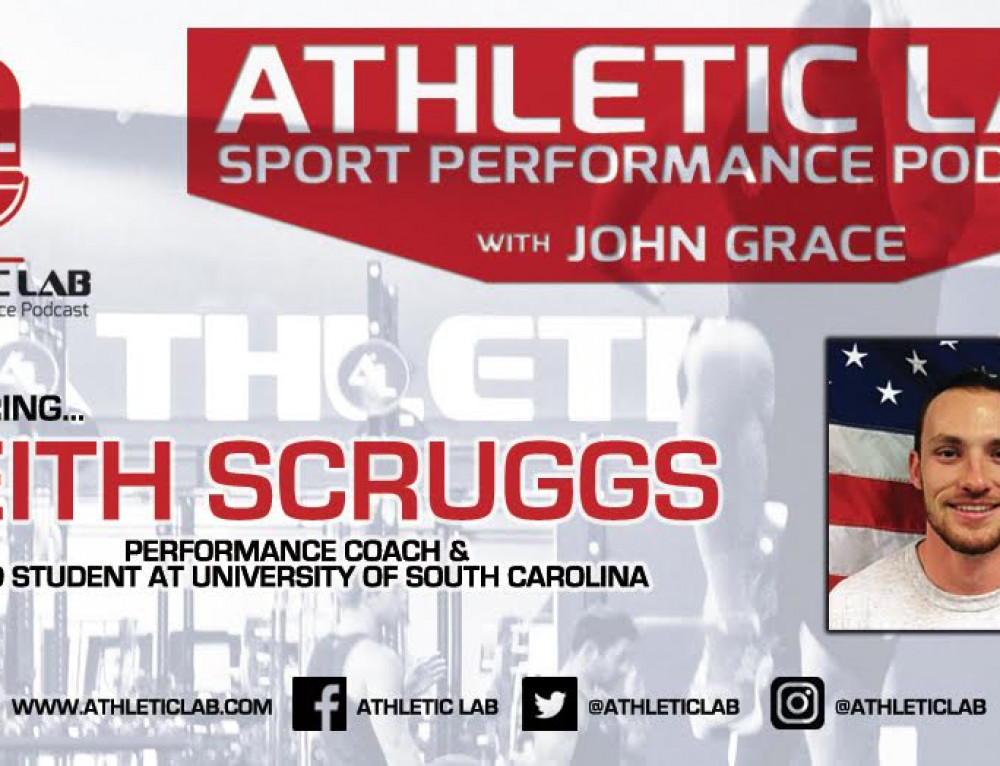 Athletic Lab Sport Performance Podcast: Episode #6 – Keith Scruggs
