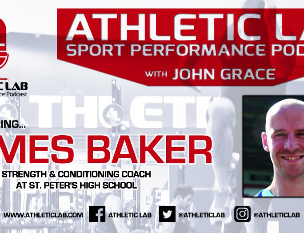 Athletic Lab Sport Performance Podcast: Episode #11 – James Baker